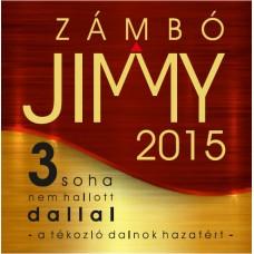 Zámbó Jimmy A tékozló dalnok hazatért